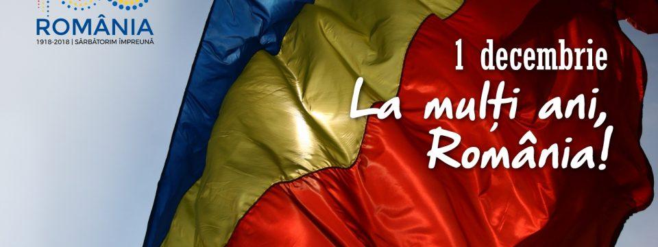 La mulţi ani, România! La mulţi ani tuturor românilor de 1 Decembrie, ziua Centenarului Marii Uniri, ziua noastră naţională!