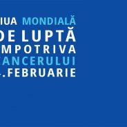 4 februarie – Ziua Internaţională pentru Lupta împotriva Cancerului